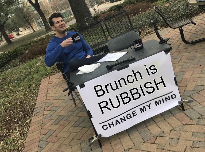 change my mind meme argumentieren brunch ist doof https://www.kapwing.com/videos/5d08db9125309a0014d63335